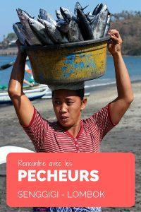 Rencontres avec les pêcheurs sur la plage de Senggigi
