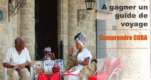 Gagne un guide Comprendre Cuba
